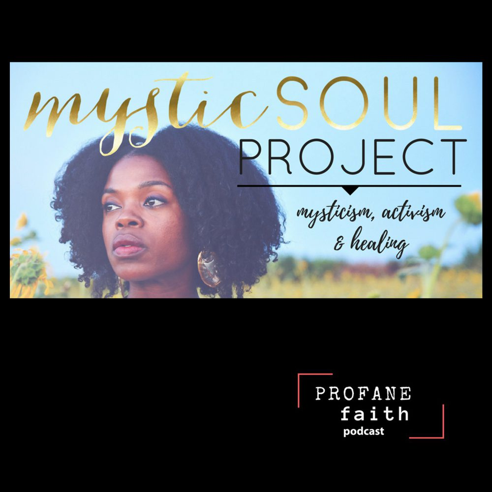 S.2 E.25 The Mystic Soul Project: Centering POC Voices